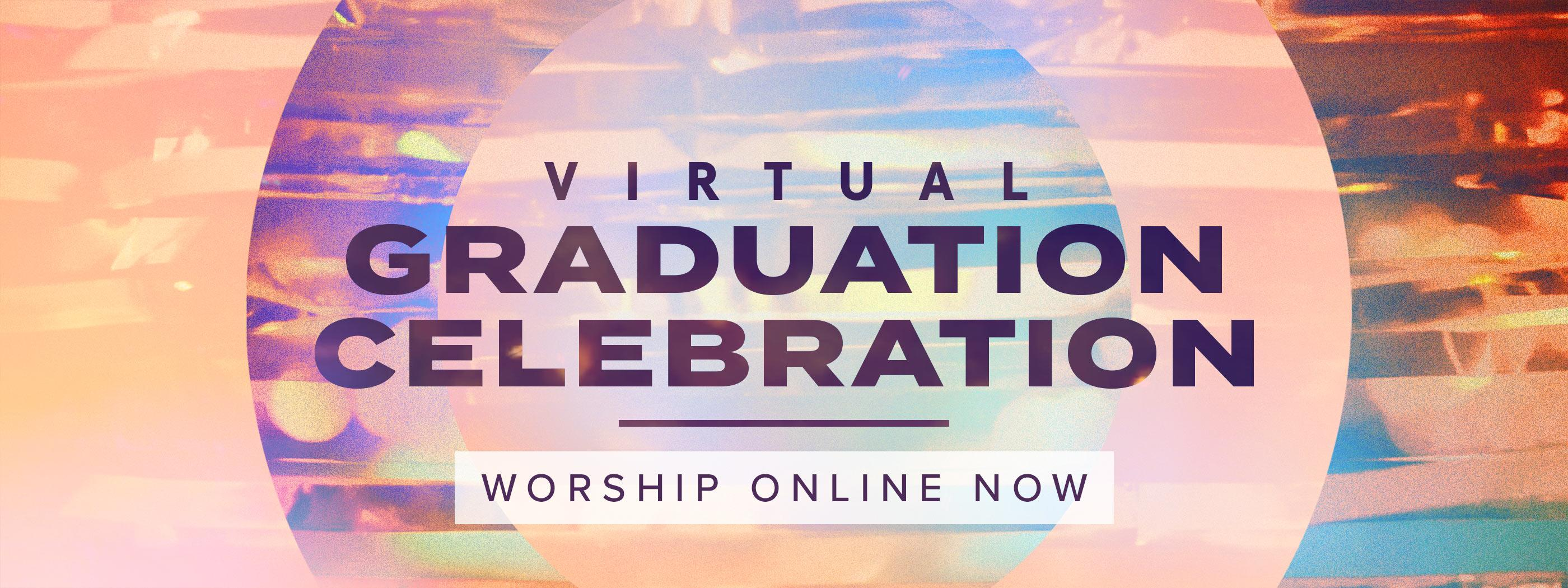 Virtual Graduation Service - Worship Online Now